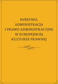 panstwo_administracja_i_prawo_administracyjne_w_europejsiej_kulturze_prawnej_small